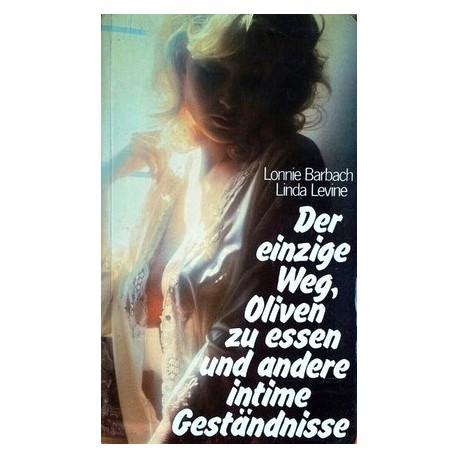 Der einzige Weg, Oliven zu essen und andere intime Geständnisse. Von Lonnie Barbach (1984).
