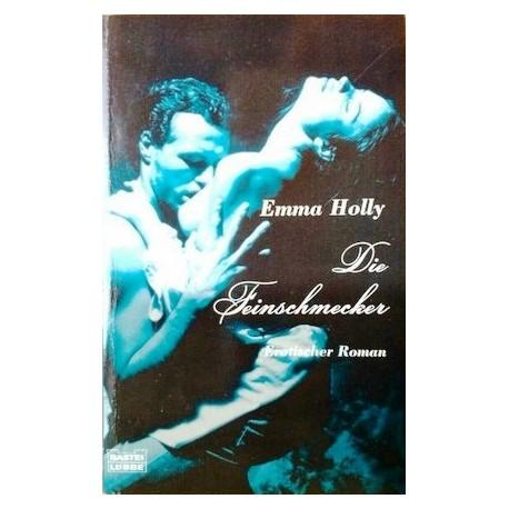 Die Feinschmecker. Erotischer Roman. Von Emma Holly (2004).