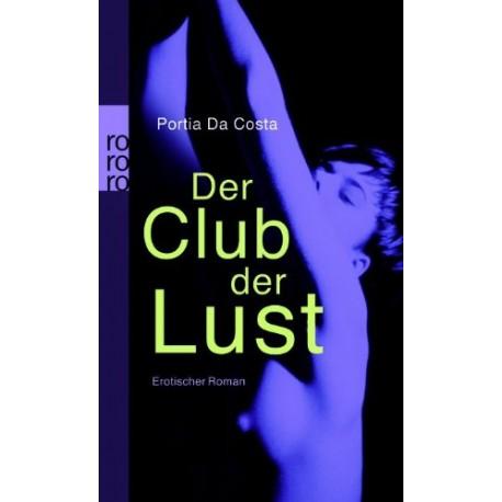 Der Club der Lust. Erotischer Roman. Von Portia Da Costa (2006).