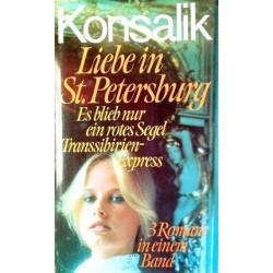 3 Romane in einem Band. Liebe in St. Petersburg, Es blieb nur ein rotes Segel, Transsibirien-Express. Von Heinz G. Konsalik.