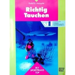 Richtig Tauchen. Von Rudolf B. Holzapfel (1997).