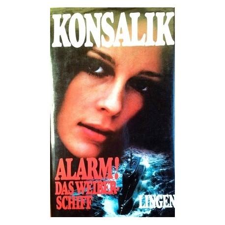 Alarm! Das Weiberschiff. Von Heinz G. Konsalik (1977).