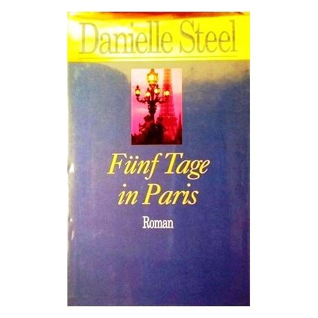 Fünf Tage in Paris. Von Danielle Steel (1998).