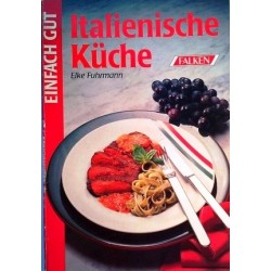 Italienische Küche. Von Elke Fuhrmann (1992).