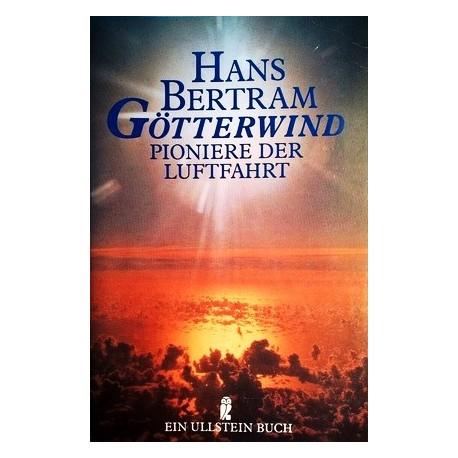 Götterwind. Pioniere der Luftfahrt. Von Hans Bertram (1992).