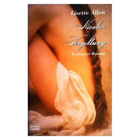 Nicoles Vergeltung. Von Lisette Allen (2002).