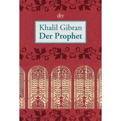 Der Prophet. Von Khalil Gibran (2003).
