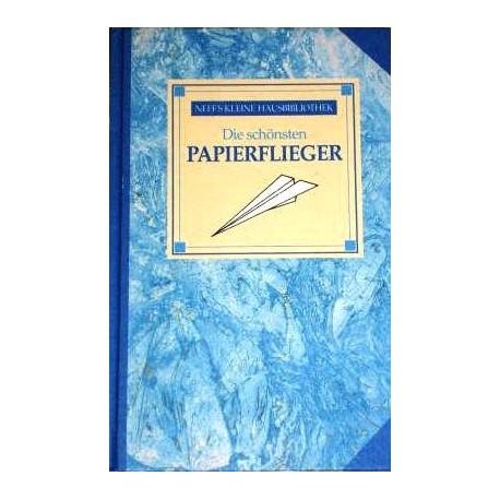 Die schönsten Papierflieger. Von Gilbert Obermair (1994).