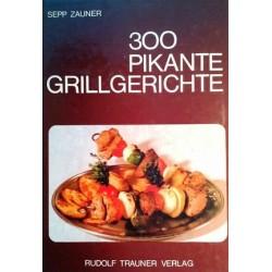 300 pikante Gerichte. Von Sepp Zauner (1980).
