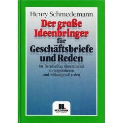 Der große Ideenbringer für Geschäftsbriefe und Reden. Von Henry Schmedemann (1990).