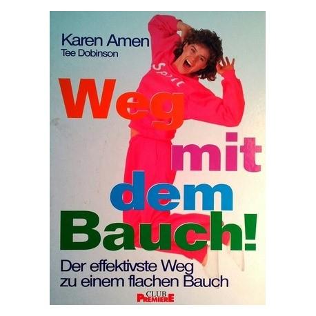 Weg mit dem Bauch! Von Karen Amen (1995).