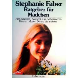 Ratgeber für Mädchen. Von Stephanie Faber (1983).