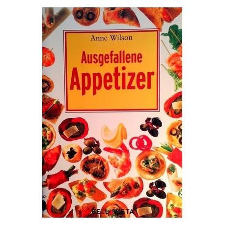 Ausgefallene Appetizer. Von Anne Wilson (2004).