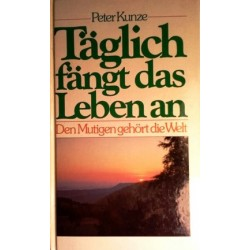 Täglich fängt das Leben an. Von Peter Kunze (1983).