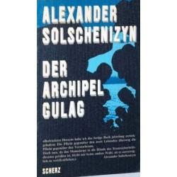 Der Archipel Gulag. Von Alexander Solschwnizyn (1974).