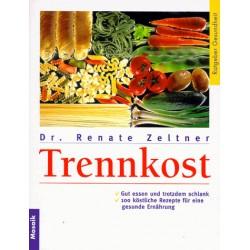 Trennkost. Von Renate Zeltner (1998).