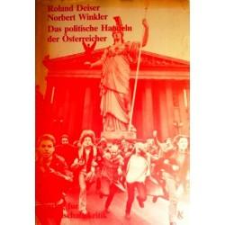Das politische Handeln der Österreicher. Von Roland Deiser (1982).