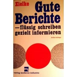 Gute Berichte - flüssig schreiben, gezielt informieren. Von Wolfgang Zielke (1970).