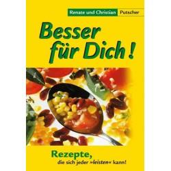 """Besser für Dich! Rezepte, die sich jeder """"leisten"""" kann. Von Christian Putscher (2006)."""