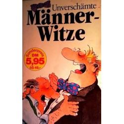 Unverschämte Männerwitze. Von: Moewig Verlag (1988).