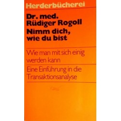 Nimm dich, wie du bist. Von Rüdiger Rogoll (1976).