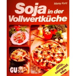 Soja in der Vollwertküche. Von Marey Kurz (1988).