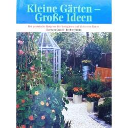 Kleine Gärten - Große Ideen. Von Barbara Segall (2002).