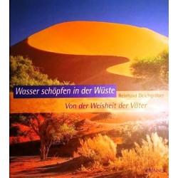 Wasser schöpfen in der Wüste. Von Reinhard Deichgräber (2004).
