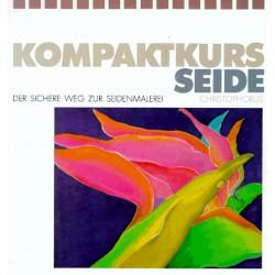 Kompaktkurs Seide. Von Jeanette Stark-Städele (1991).