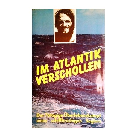Im Atlantik verschollen. Von Steve Callahan (1987).