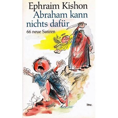 Abraham kann nichts dafür. Von Ephraim Kishon (1984).