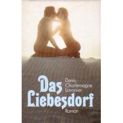 Das Liebesdorf. Von Denis-Charlemagne Lavoisier (1980).
