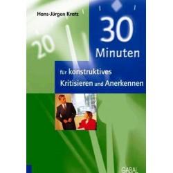 30 Minuten für konstruktives Kritisieren und Anerkennen. Von Hans-Jürgen Kratz (2007).