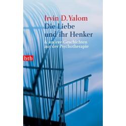 Die Liebe und ihr Henker. Von Irvin D. Yalom (2009).