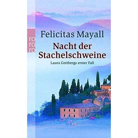 Nacht der Stachelschweine. Von Felicitas Mayall (2004).