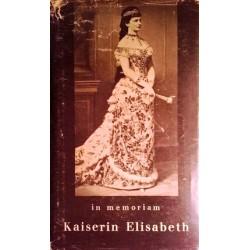 In Memoriam Kaiserin Elisabeth. Von Karl Emerich Hirt (1949).