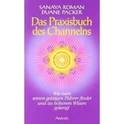 Das Praxisbuch des Channelns. Von Sanaya Roman (1998).
