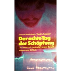 Der achte Tag der Schöpfung. Von Thomas Weidenbach (1989).