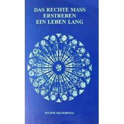 Das rechte Mass erstreben ein Leben lang. Von Franz Mayer-Mayerfels (1982).