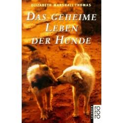 Das geheime Leben der Hunde. Von Elizabeth Marshall Thomas (1996).
