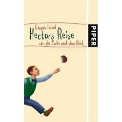Hectors Reise oder die Suche nach dem Glück. Von Francois Lelord (2006).