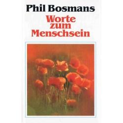 Worte zum Menschsein. Von Phil Bosmans (1986).