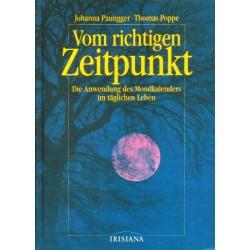 Vom richtigen Zeitpunkt. Die Anwendung des Mondkalenders im täglichen Leben. Von Johanna Paungger (1995).