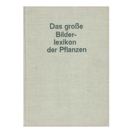 Das große Bilder-Lexikon der Pflanzen. Von F.A. Novak (1965).