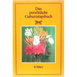 Das persönliche Geburtstagsbuch 8. März. Von Martin Weltenburger (1983).