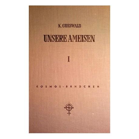 Unsere Ameisen Band 1. Von Karl Gösswald (1954).