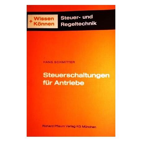Steuerschaltungen für Antriebe. Von Hans Schmitter (1971).