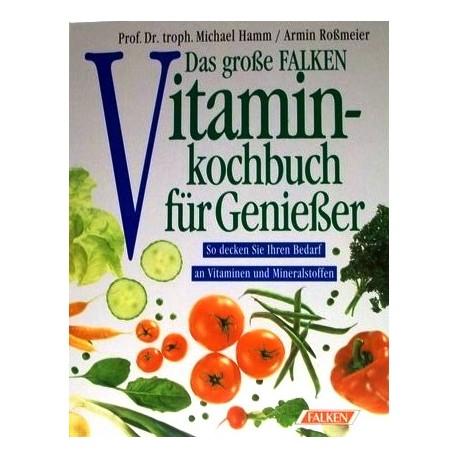 Das große FALKEN Vitamin-Kochbuch für Genießer. Von Michael Hamm (1993).