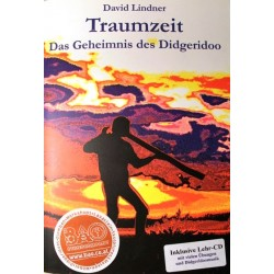 Traumzeit. Das Geheimnis des Didgeridoo. Von David Lindner (1999).