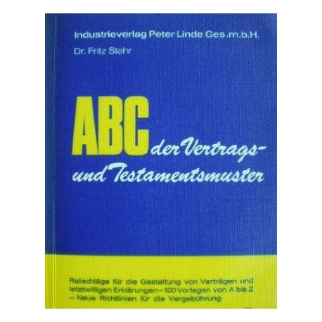 ABC der Vertrags- und Testamentsmuster. Von Fritz Stahr (1972).
